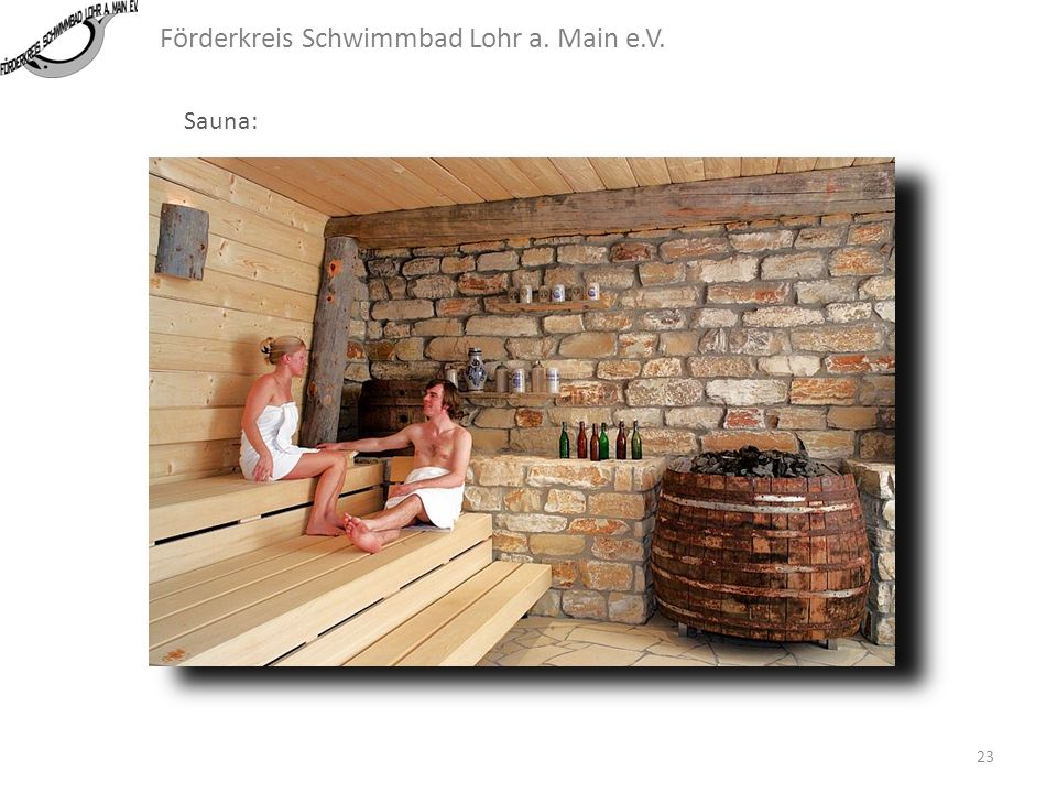 Förderkreis Schwimmbad Lohr a. Main e.V. Sauna: 22
