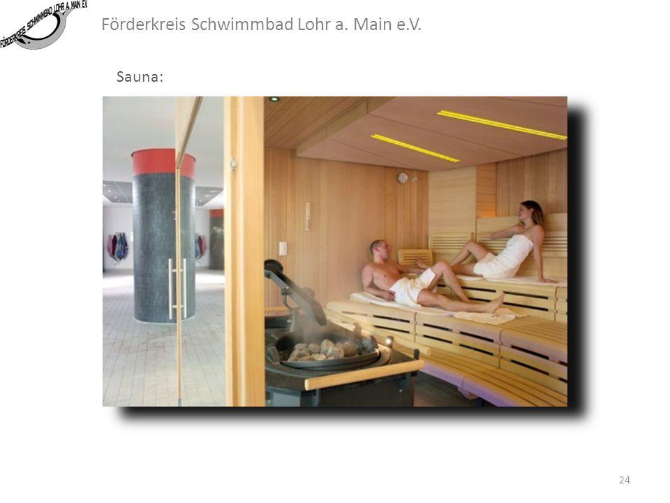 Förderkreis Schwimmbad Lohr a. Main e.V. Sauna: 23