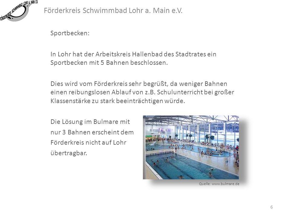 Förderkreis Schwimmbad Lohr a. Main e.V. Hallen- und Freibad: Für Lohr kann eine Zahl von bis zu 155 Tsd. Besuchern angenommen werden. Hierbei wurde b