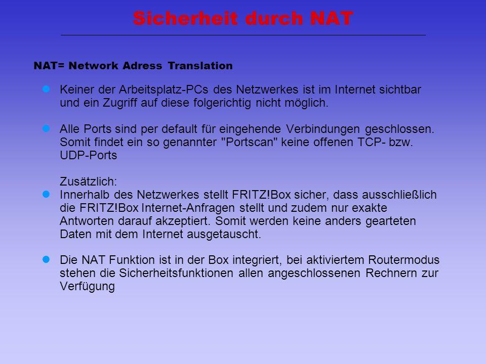17 Sicherheit durch NAT Keiner der Arbeitsplatz-PCs des Netzwerkes ist im Internet sichtbar und ein Zugriff auf diese folgerichtig nicht möglich. Alle