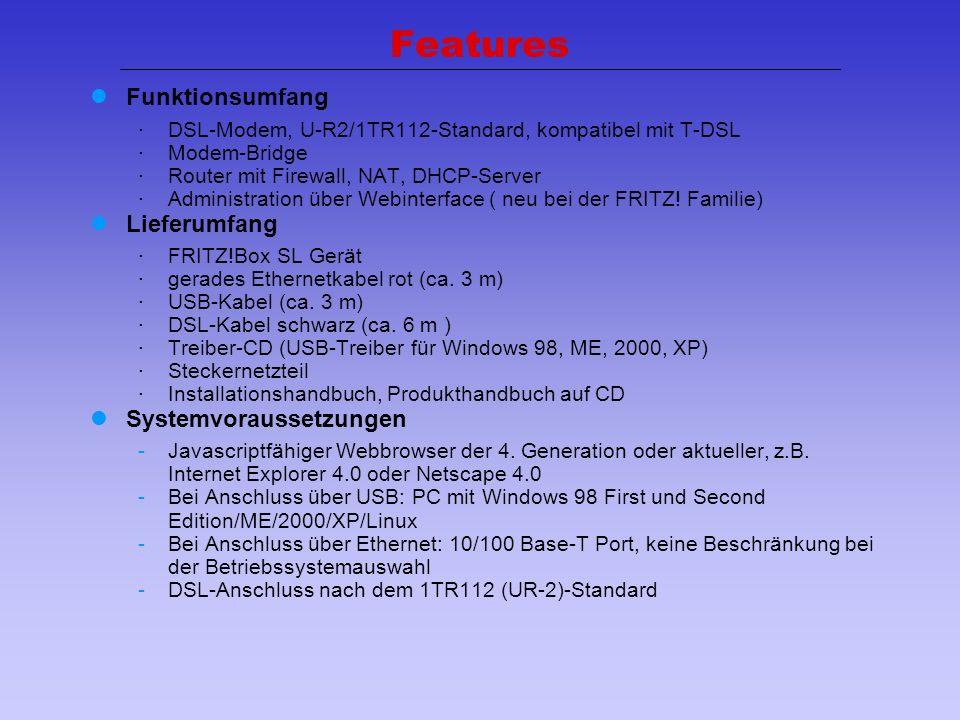 3 Features Funktionsumfang ·DSL-Modem, U-R2/1TR112-Standard, kompatibel mit T-DSL ·Modem-Bridge ·Router mit Firewall, NAT, DHCP-Server ·Administration