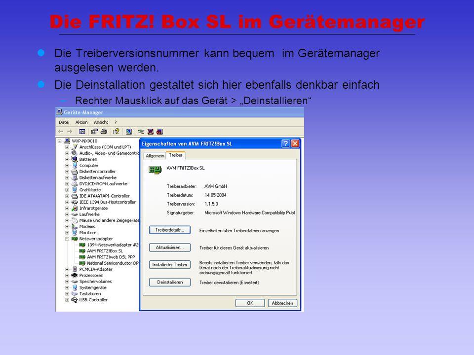 7 Die FRITZ! Box SL im Gerätemanager Die Treiberversionsnummer kann bequem im Gerätemanager ausgelesen werden. Die Deinstallation gestaltet sich hier