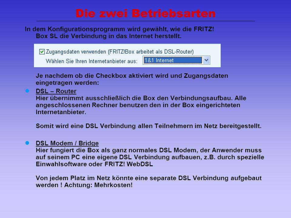 9 In dem Konfigurationsprogramm wird gewählt, wie die FRITZ! Box SL die Verbindung in das Internet herstellt. Je nachdem ob die Checkbox aktiviert wir