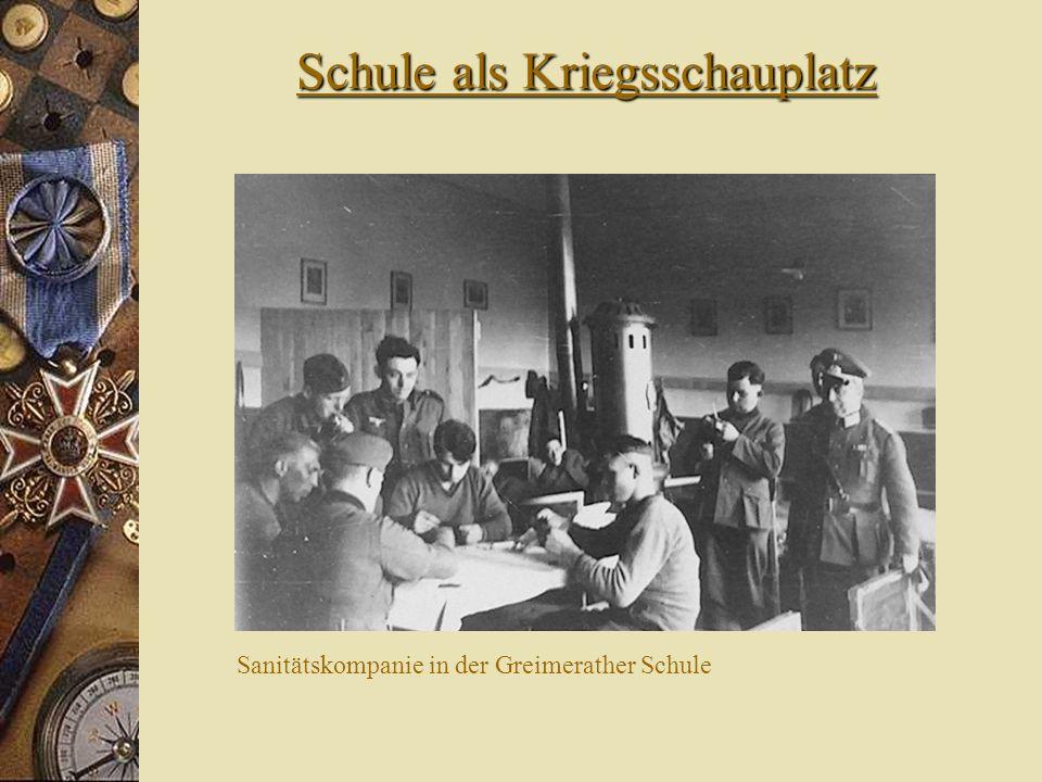 Schule als Kriegsschauplatz Sanitätskompanie in der Greimerather Schule