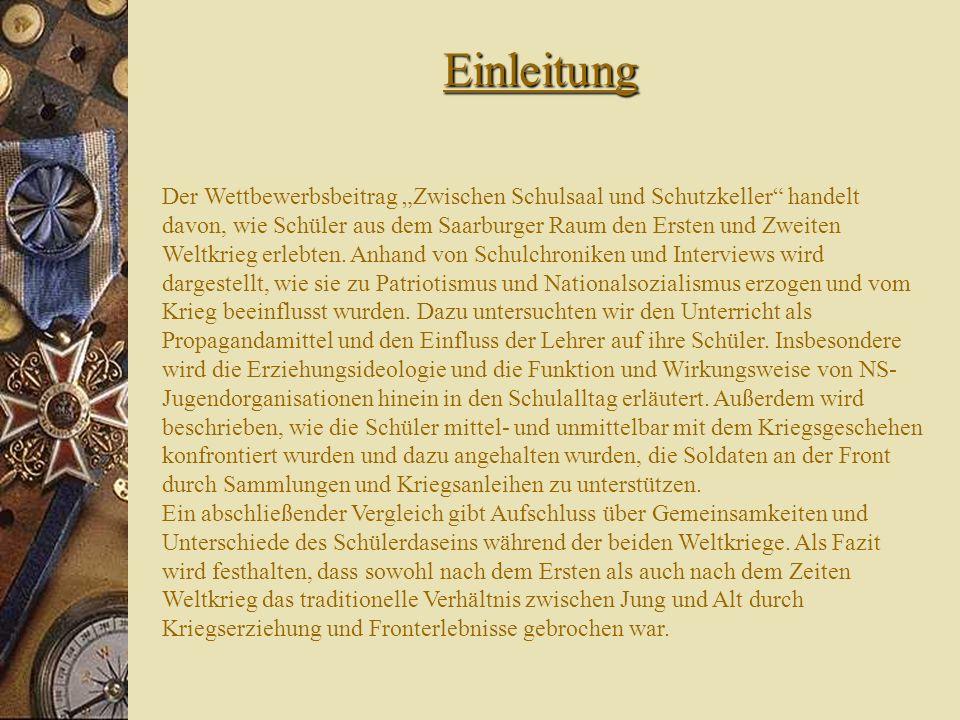 Einleitung Der Wettbewerbsbeitrag Zwischen Schulsaal und Schutzkeller handelt davon, wie Schüler aus dem Saarburger Raum den Ersten und Zweiten Weltkr