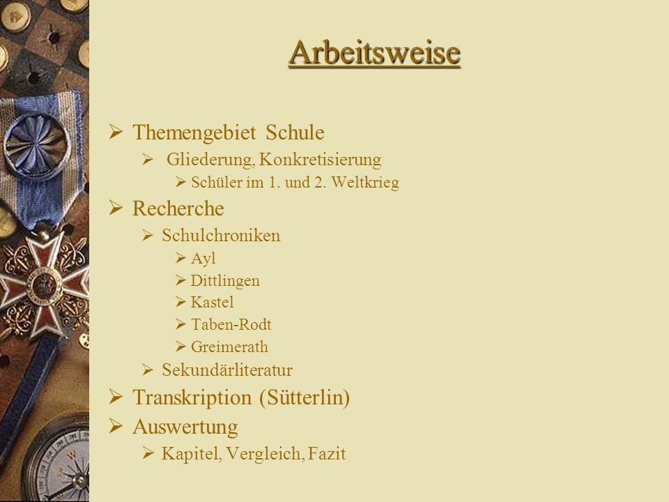 Arbeitsweise Themengebiet Schule Gliederung, Konkretisierung Schüler im 1. und 2. Weltkrieg Recherche Schulchroniken Ayl Dittlingen Kastel Taben-Rodt