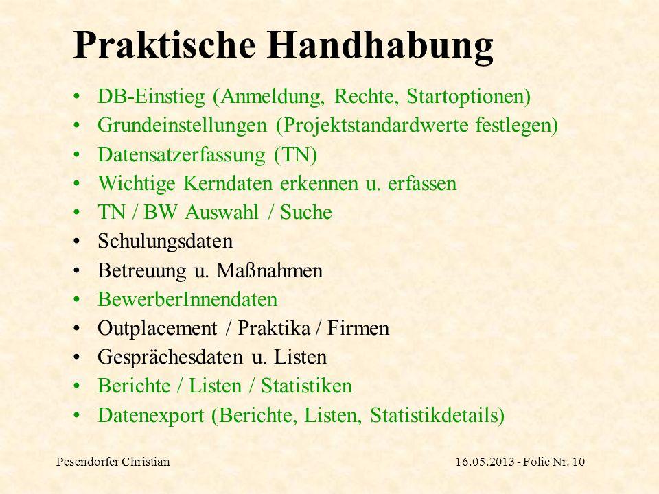 Pesendorfer Christian16.05.2013 - Folie Nr. 10 Praktische Handhabung DB-Einstieg (Anmeldung, Rechte, Startoptionen) Grundeinstellungen (Projektstandar