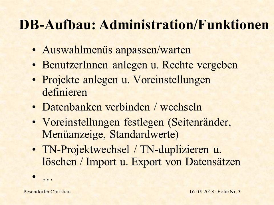 Pesendorfer Christian16.05.2013 - Folie Nr.6 DB-Aufbau: Personalbetreuung Daten von TN- u.