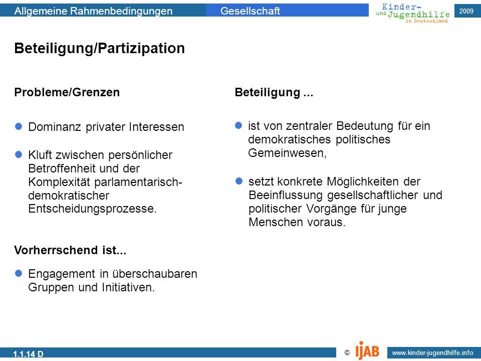 2009 www.kinder-jugendhilfe.info © Allgemeine RahmenbedingungenGesellschaft 1.1.14 D Beteiligung/Partizipation Probleme/GrenzenBeteiligung... Kluft zw