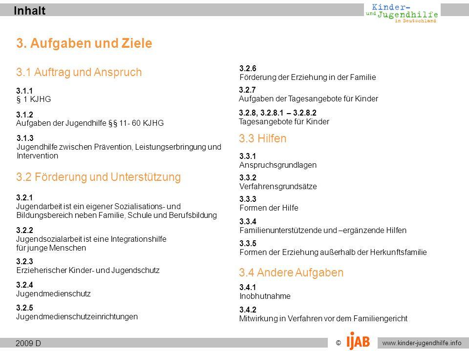 © www.kinder-jugendhilfe.info StrukturenVerfahren und Organisation 2009 2.2.2.1 D Partizipation (nach dem Kinder- und Jugendhilfegesetz) Grundsatz: Eltern und junge Menschen sind Bürger und Leistungsberechtigte.