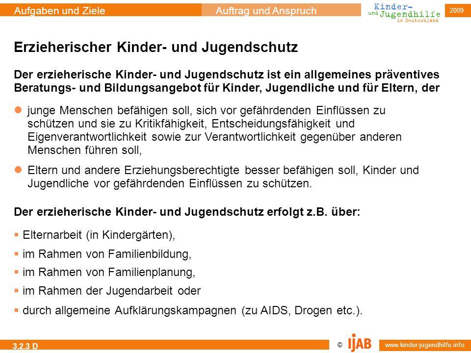 2009 © www.kinder-jugendhilfe.info Aufgaben und ZieleAuftrag und Anspruch 3.2.3 D Erzieherischer Kinder- und Jugendschutz Der erzieherische Kinder- un