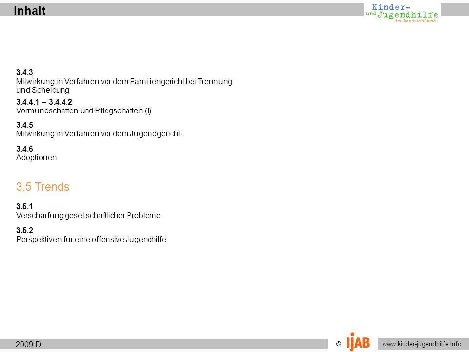 2009 www.kinder-jugendhilfe.info © Allgemeine RahmenbedingungenGesellschaft 1.1.9 D Schule (Bildung) soll...