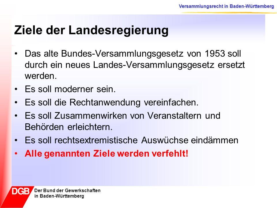 Versammlungsrecht in Baden-Württemberg Der Bund der Gewerkschaften in Baden-Württemberg Versammlungsgesetz ist unmodern Das alte Gesetz orientierte sich an den 1953 herkömmlichen, straff organisierten und geleiteten Veranstaltungen.