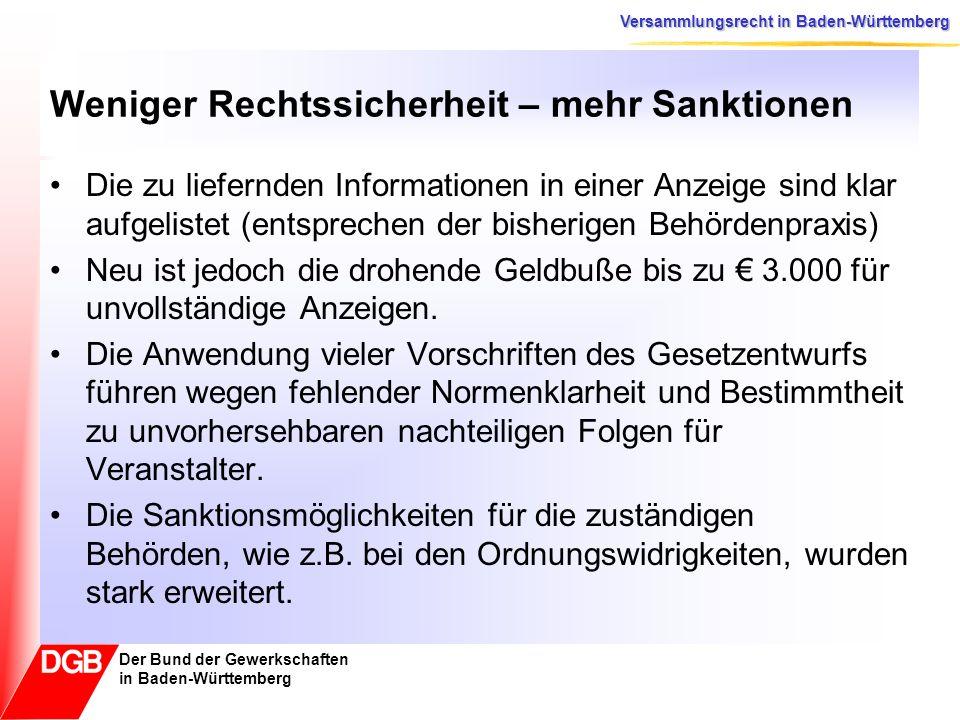 Versammlungsrecht in Baden-Württemberg Der Bund der Gewerkschaften in Baden-Württemberg Mehr Einschränkungen Die Versammlungsleitung kann bei Gewalttätigkeiten eine Versammlung nicht mehr unterbrechen, sondern muss sie abbrechen.