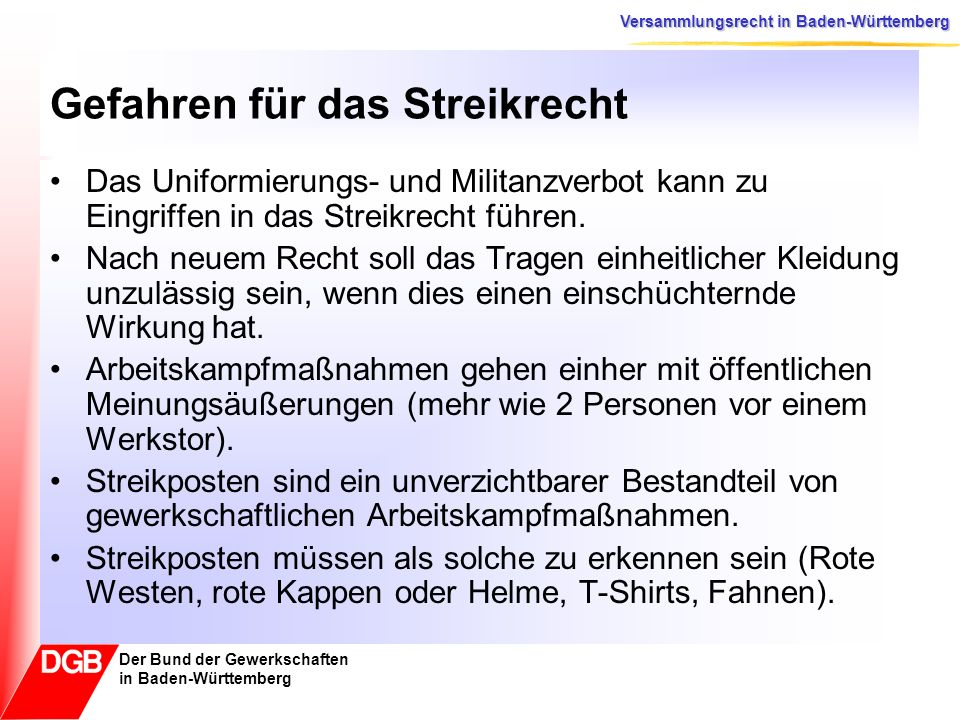 Versammlungsrecht in Baden-Württemberg Der Bund der Gewerkschaften in Baden-Württemberg Eingriffe in das Selbstbestimmungsrecht Behörden können den/die Versammlungsleiter/in ablehnen.
