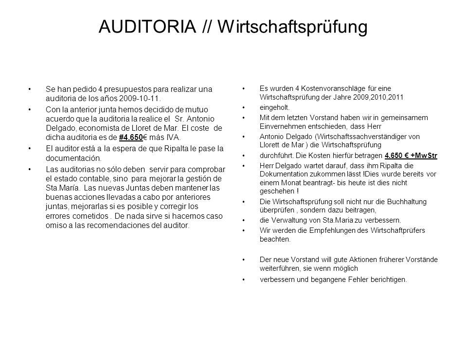 AUDITORIA // Wirtschaftsprüfung Se han pedido 4 presupuestos para realizar una auditoria de los años 2009-10-11. Con la anterior junta hemos decidido