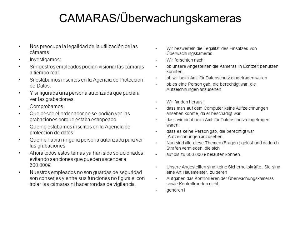 CAMARAS/Überwachungskameras Nos preocupa la legalidad de la utilización de las cámaras. Investigamos: Si nuestros empleados podían visionar las cámara