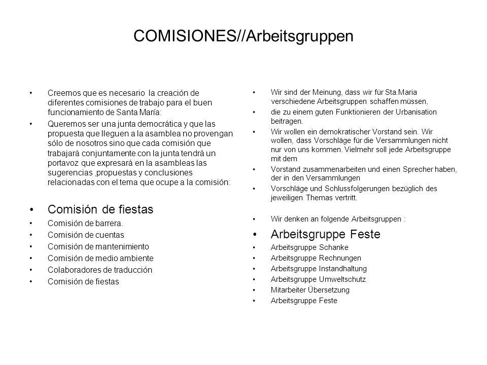 COMISIONES//Arbeitsgruppen Creemos que es necesario la creación de diferentes comisiones de trabajo para el buen funcionamiento de Santa María: Querem
