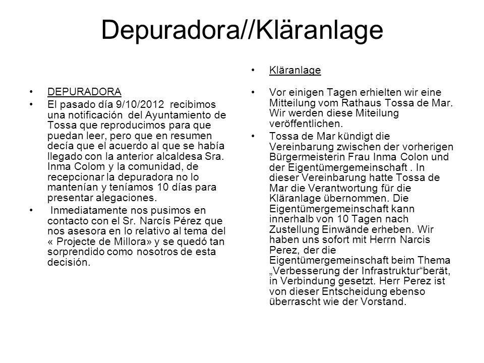 Depuradora//Kläranlage DEPURADORA El pasado día 9/10/2012 recibimos una notificación del Ayuntamiento de Tossa que reproducimos para que puedan leer,