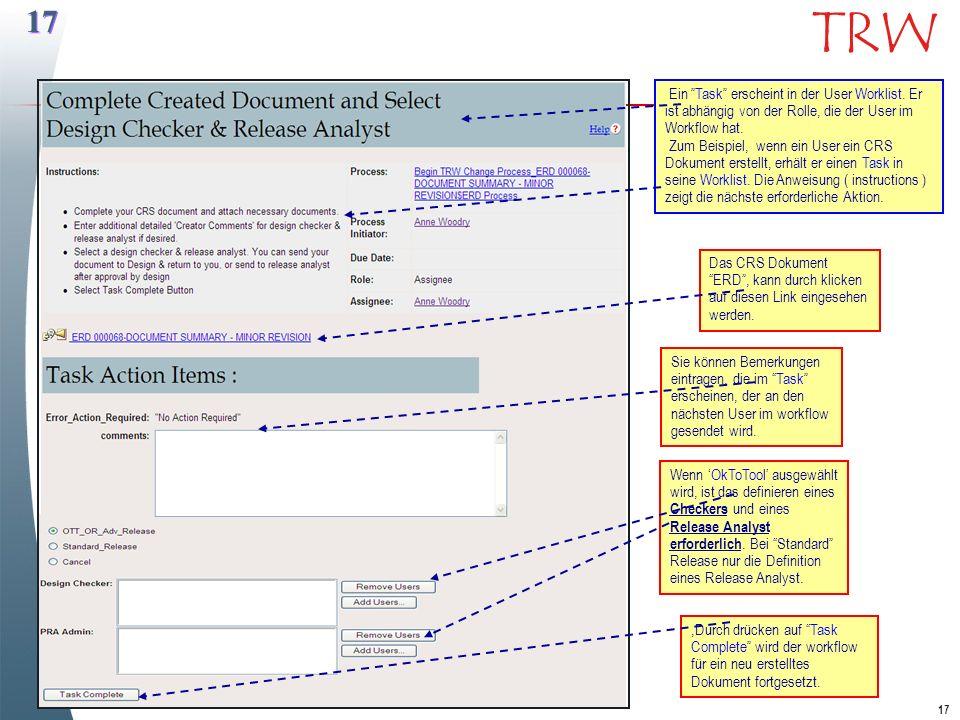 17 TRW Ein Task erscheint in der User Worklist. Er ist abhängig von der Rolle, die der User im Workflow hat. Zum Beispiel, wenn ein User ein CRS Dokum