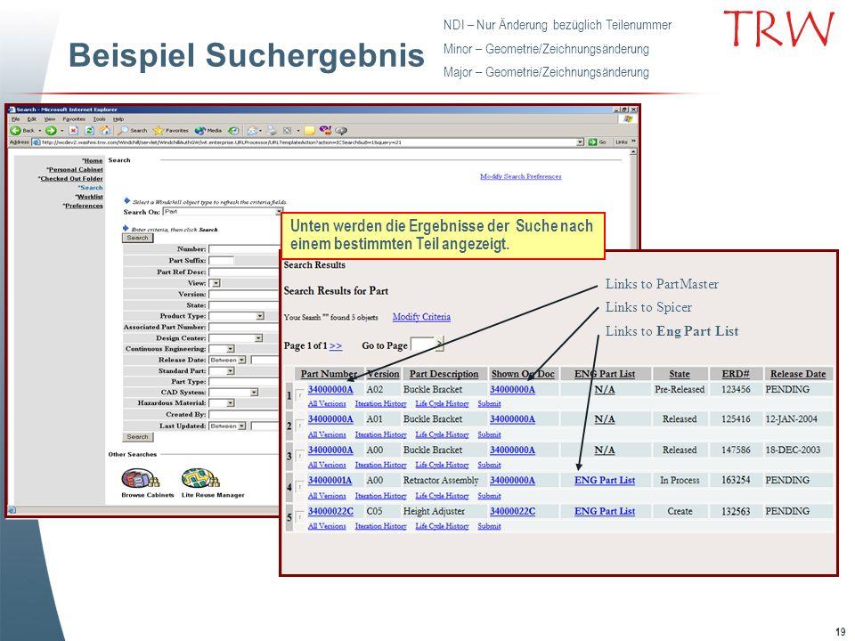 19 TRW Beispiel Suchergebnis Unten werden die Ergebnisse der Suche nach einem bestimmten Teil angezeigt. Links to PartMaster Links to Spicer Links to