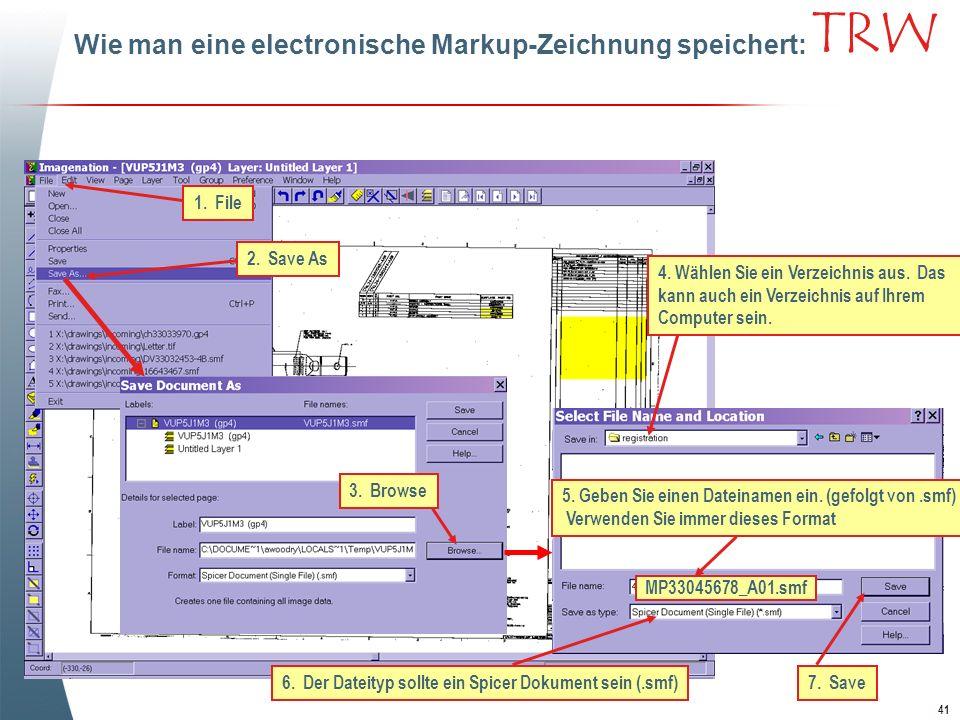 41 TRW 4. Wählen Sie ein Verzeichnis aus. Das kann auch ein Verzeichnis auf Ihrem Computer sein. 6. Der Dateityp sollte ein Spicer Dokument sein (.smf