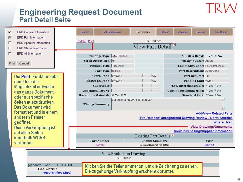 47 TRW Engineering Request Document Part Detail Seite Die Print Funktion gibt dem User die Möglichkeit entweder das ganze Dokument - oder nur spezifis