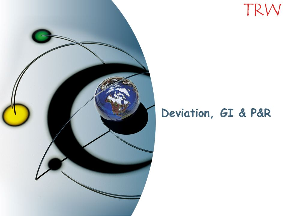 TRW Deviation, GI & P&R