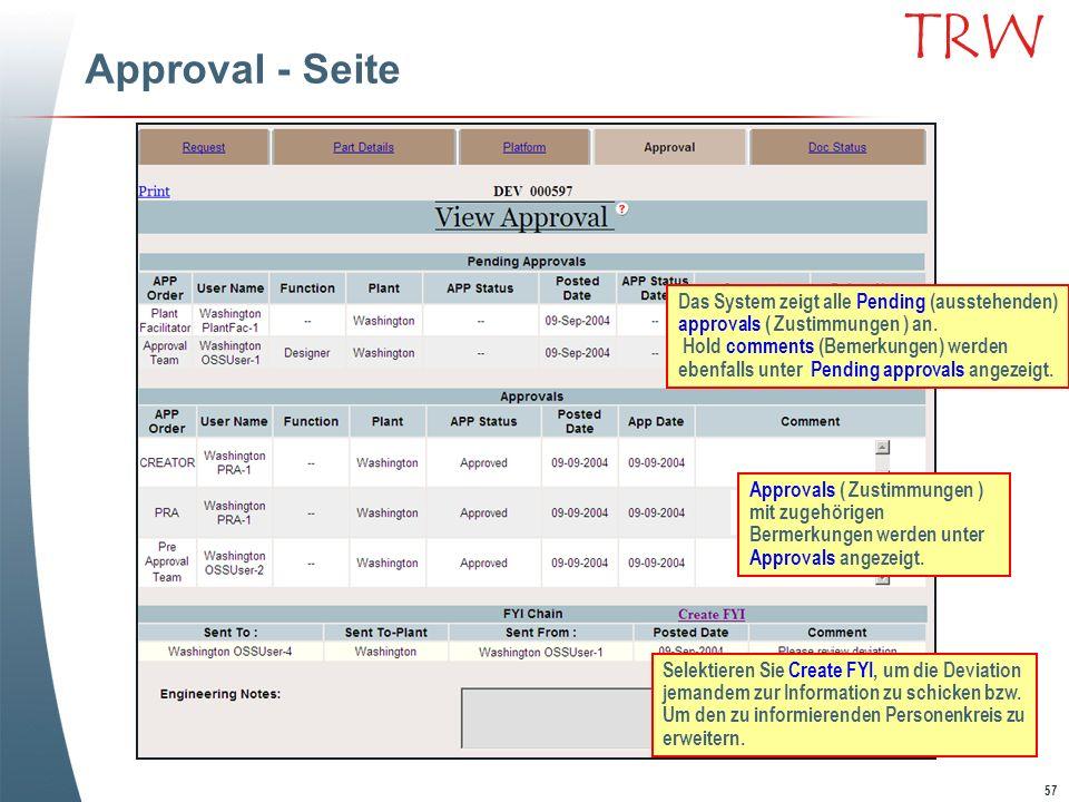57 TRW Approval - Seite Das System zeigt alle Pending (ausstehenden) approvals ( Zustimmungen ) an. Hold comments (Bemerkungen) werden ebenfalls unter