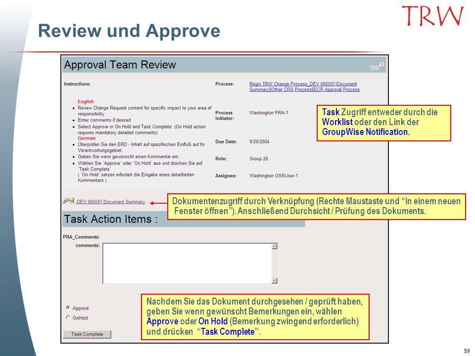 59 TRW Review und Approve Task Zugriff entweder durch die Worklist oder den Link der GroupWise Notification. Dokumentenzugriff durch Verknüpfung (Rech
