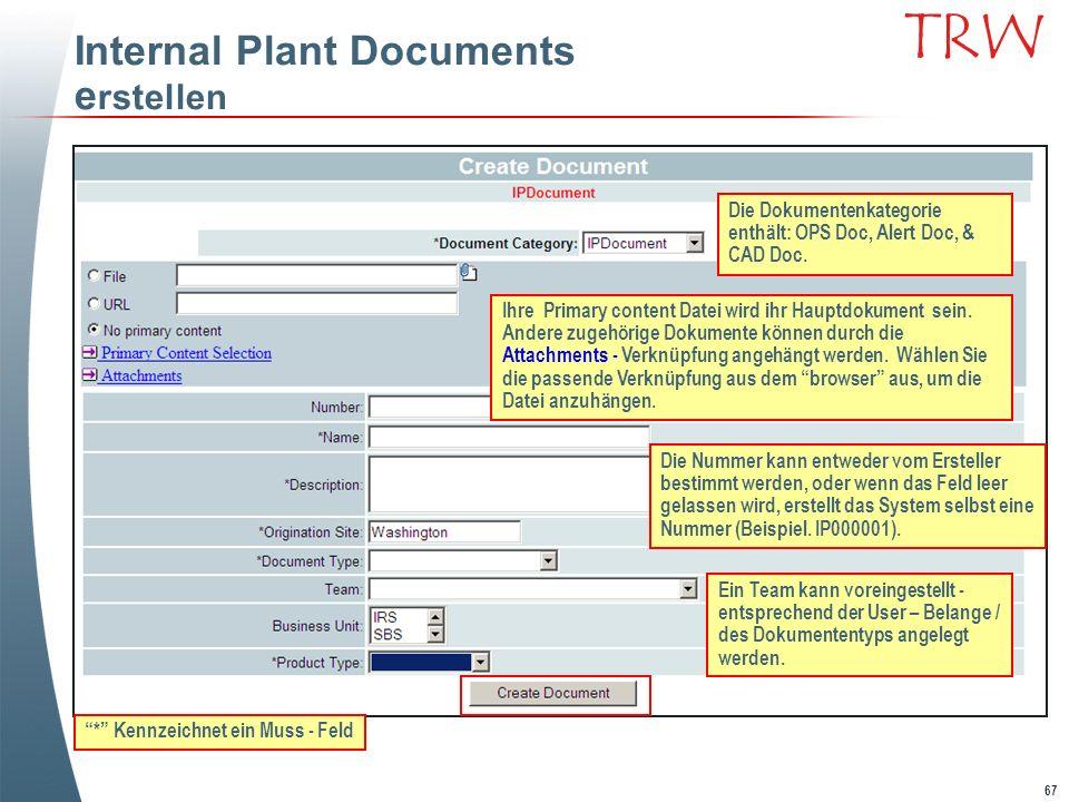 67 TRW Ihre Primary content Datei wird ihr Hauptdokument sein. Andere zugehörige Dokumente können durch die Attachments - Verknüpfung angehängt werden