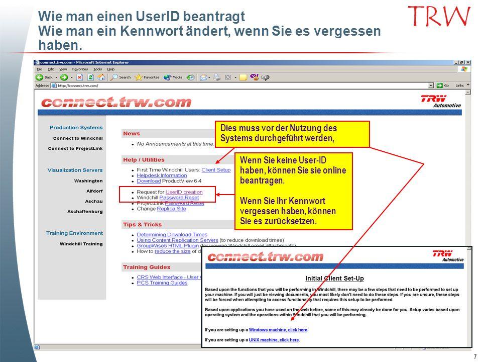 7 TRW Wie man einen UserID beantragt Wie man ein Kennwort ändert, wenn Sie es vergessen haben. Wenn Sie keine User-ID haben, können Sie sie online bea