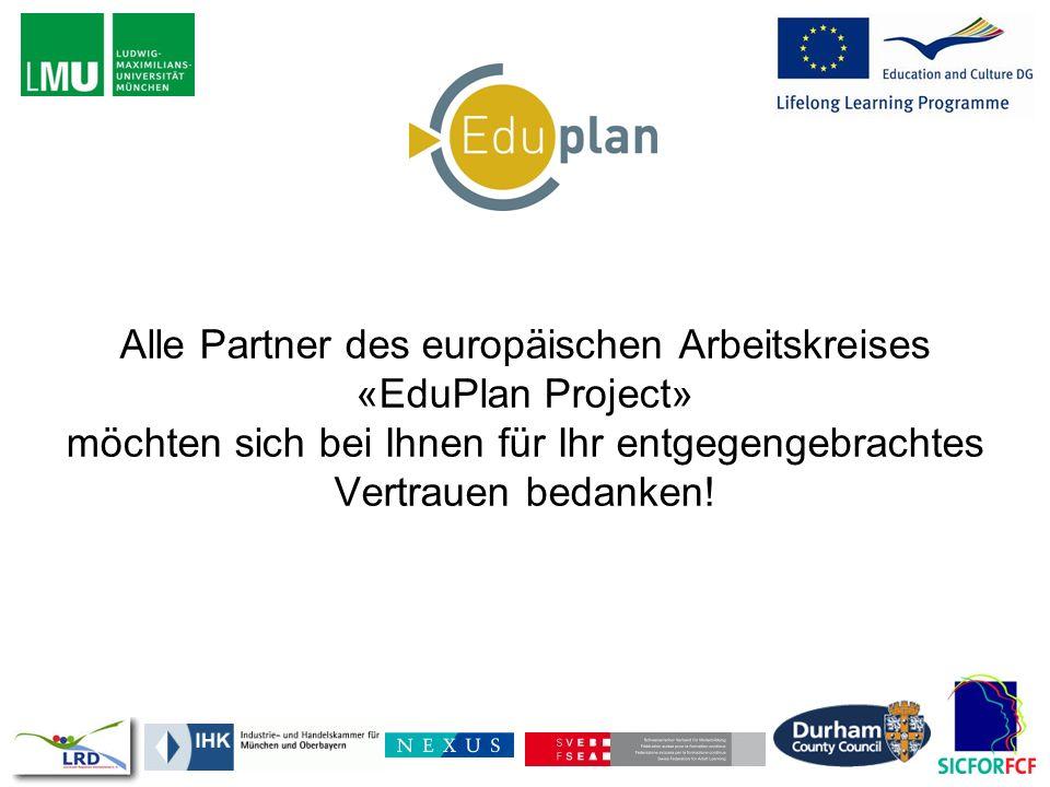 Alle Partner des europäischen Arbeitskreises «EduPlan Project» möchten sich bei Ihnen für Ihr entgegengebrachtes Vertrauen bedanken!