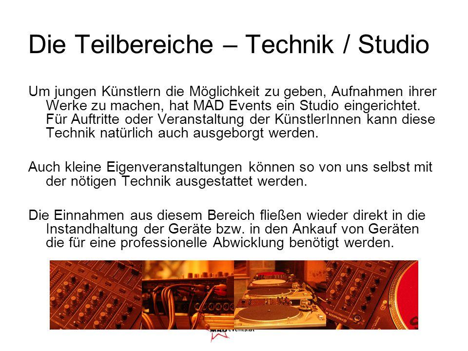Die Teilbereiche – Technik / Studio Um jungen Künstlern die Möglichkeit zu geben, Aufnahmen ihrer Werke zu machen, hat MAD Events ein Studio eingerich