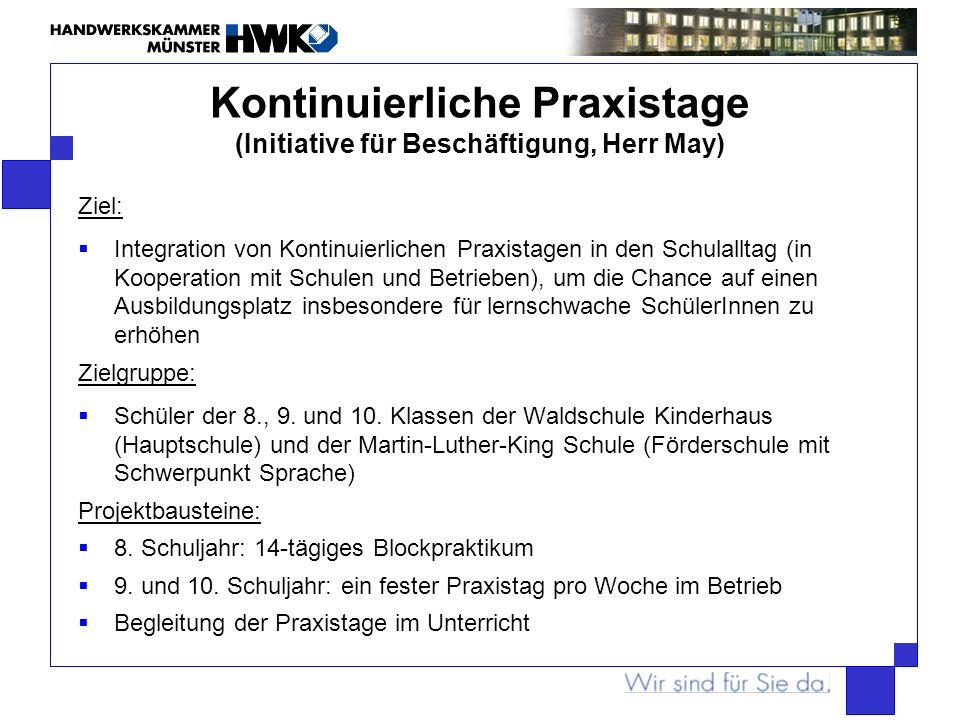 Kontinuierliche Praxistage (Initiative für Beschäftigung, Herr May) Ziel: Integration von Kontinuierlichen Praxistagen in den Schulalltag (in Kooperat