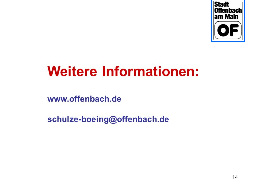 14 Weitere Informationen: www.offenbach.de schulze-boeing@offenbach.de