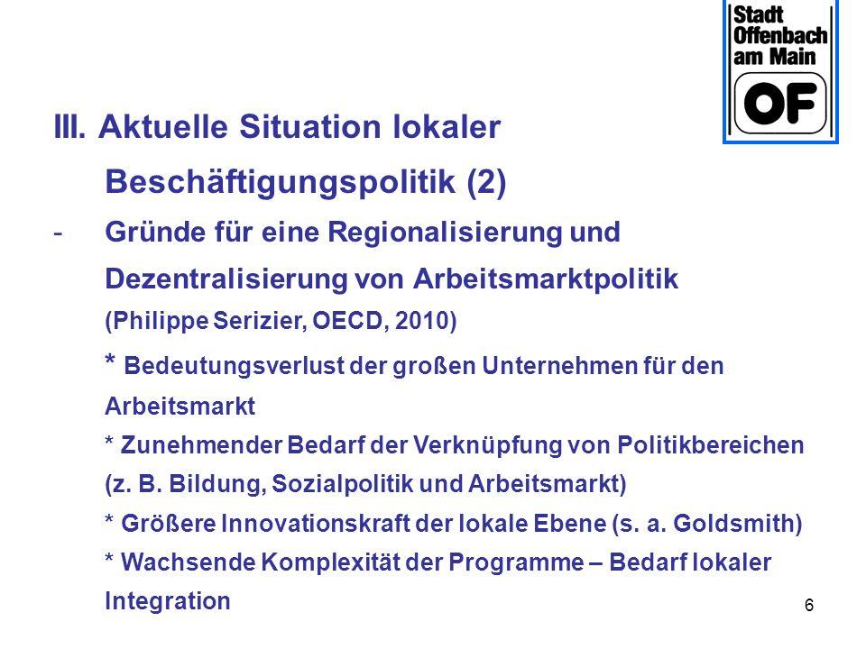 6 III. Aktuelle Situation lokaler Beschäftigungspolitik (2) -Gründe für eine Regionalisierung und Dezentralisierung von Arbeitsmarktpolitik (Philippe
