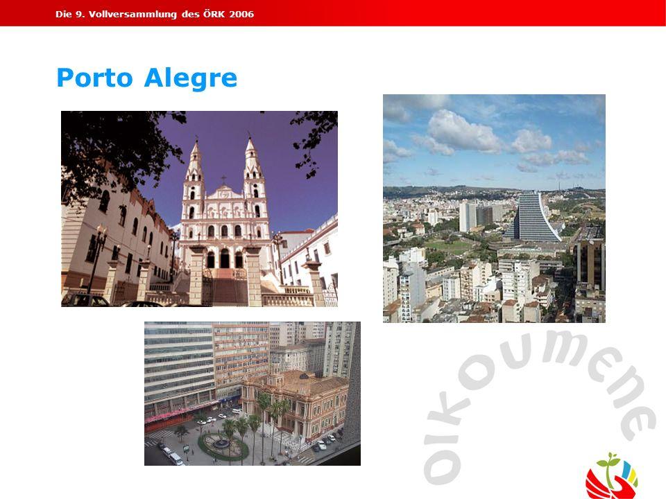 Die 9. Vollversammlung des ÖRK 2006 Porto Alegre