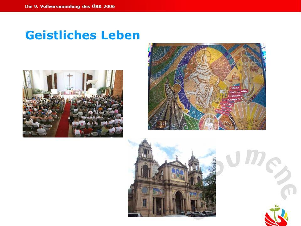 Die 9. Vollversammlung des ÖRK 2006 Geistliches Leben