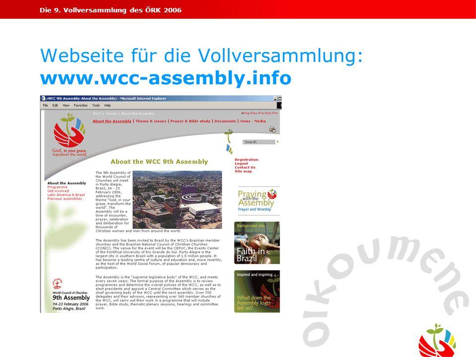 Die 9. Vollversammlung des ÖRK 2006 Webseite für die Vollversammlung: www.wcc-assembly.info
