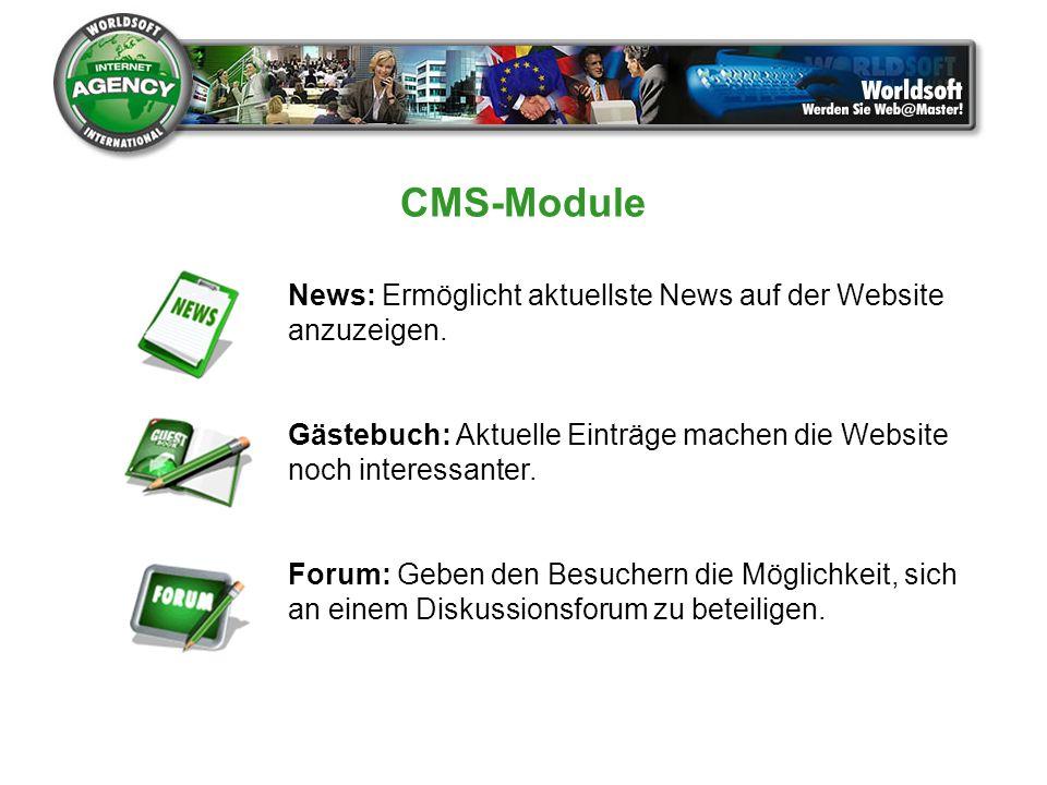 CMS-Module News: Ermöglicht aktuellste News auf der Website anzuzeigen. Gästebuch: Aktuelle Einträge machen die Website noch interessanter. Forum: Geb
