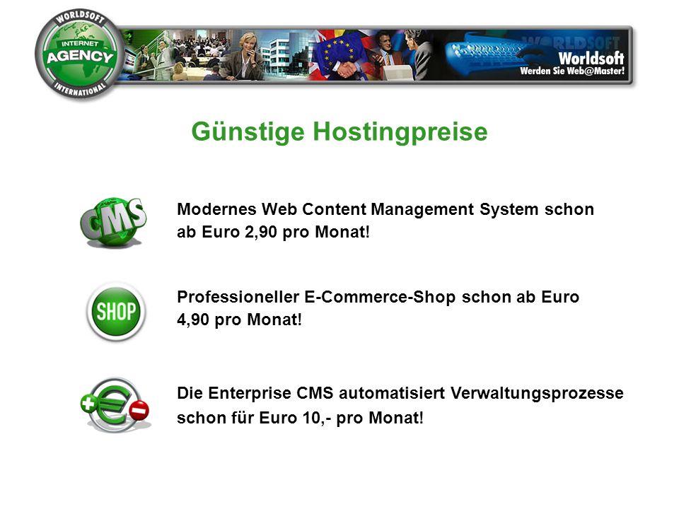 Günstige Hostingpreise Die Enterprise CMS automatisiert Verwaltungsprozesse schon für Euro 10,- pro Monat! Modernes Web Content Management System scho