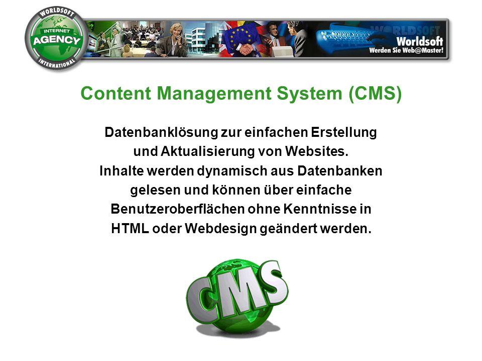 Content Management System (CMS) Datenbanklösung zur einfachen Erstellung und Aktualisierung von Websites. Inhalte werden dynamisch aus Datenbanken gel