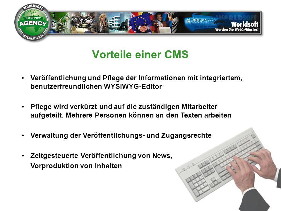 Vorteile einer CMS Veröffentlichung und Pflege der Informationen mit integriertem, benutzerfreundlichen WYSIWYG-Editor Pflege wird verkürzt und auf di