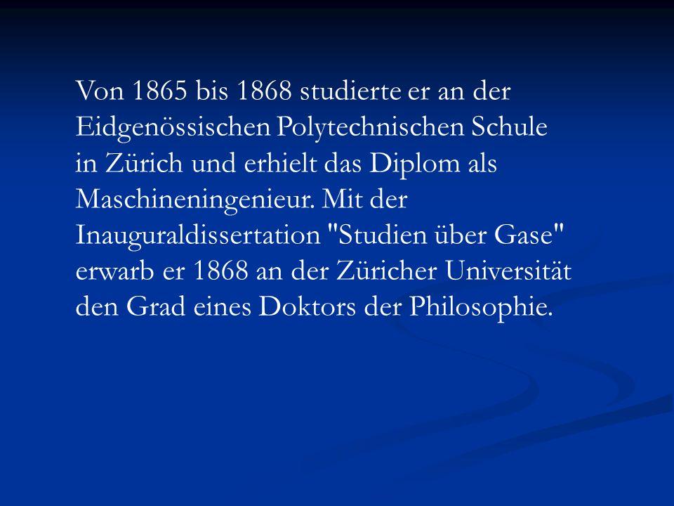 Von 1865 bis 1868 studierte er an der Eidgenössischen Polytechnischen Schule in Zürich und erhielt das Diplom als Maschineningenieur. Mit der Inaugura