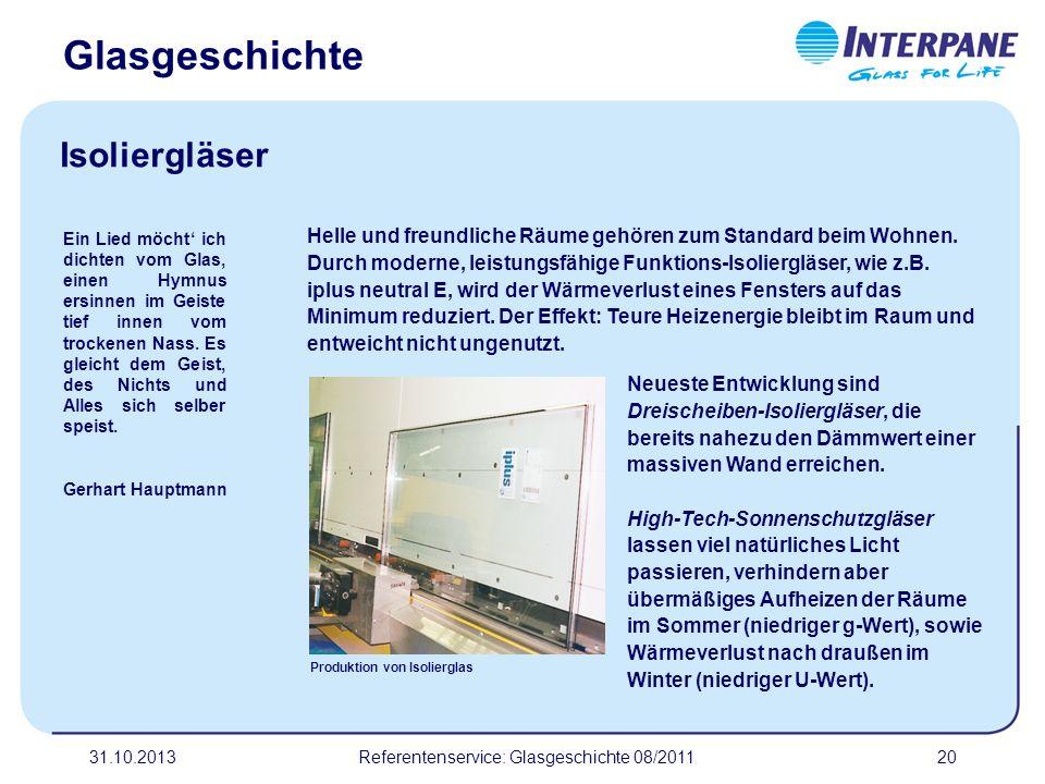 31.10.201320 Neueste Entwicklung sind Dreischeiben-Isoliergläser, die bereits nahezu den Dämmwert einer massiven Wand erreichen. High-Tech-Sonnenschut