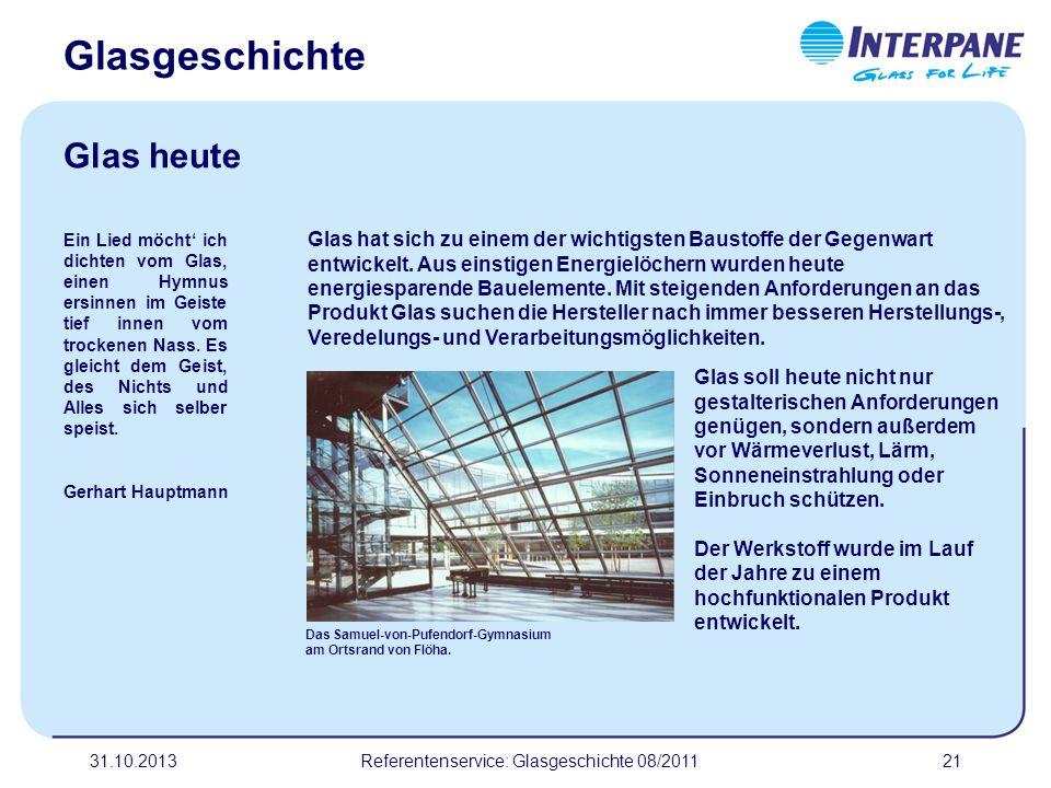 31.10.201321 Glas hat sich zu einem der wichtigsten Baustoffe der Gegenwart entwickelt. Aus einstigen Energielöchern wurden heute energiesparende Baue