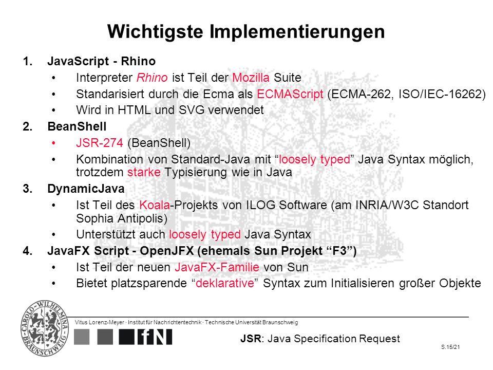 Vitus Lorenz-Meyer · Institut für Nachrichtentechnik · Technische Universität Braunschweig S.15/21 Wichtigste Implementierungen 1.JavaScript - Rhino I