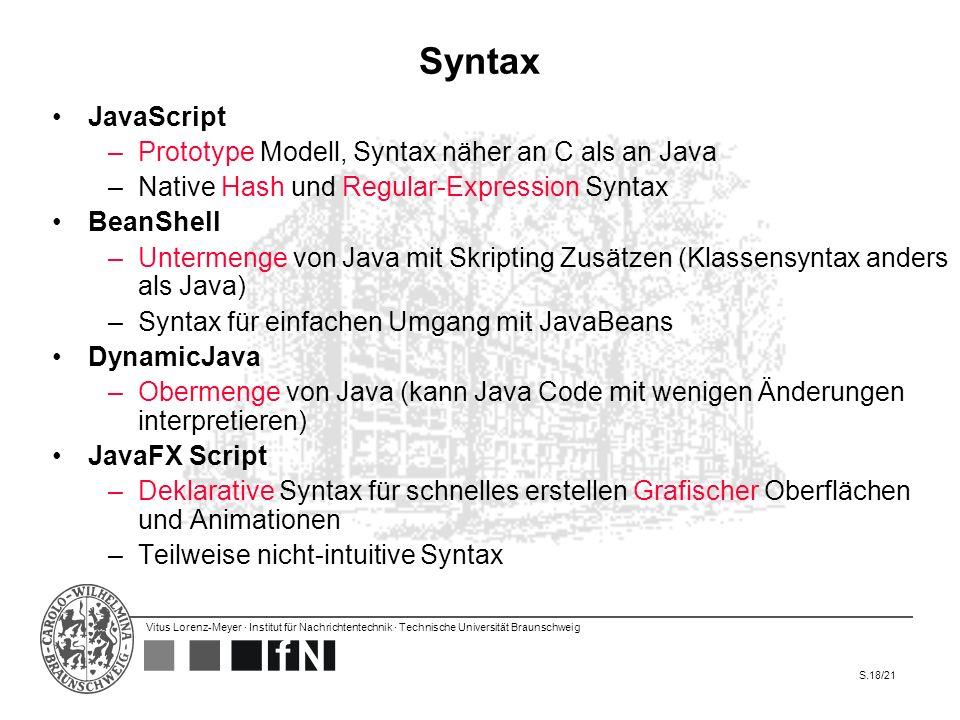 Vitus Lorenz-Meyer · Institut für Nachrichtentechnik · Technische Universität Braunschweig S.18/21 Syntax JavaScript –Prototype Modell, Syntax näher a