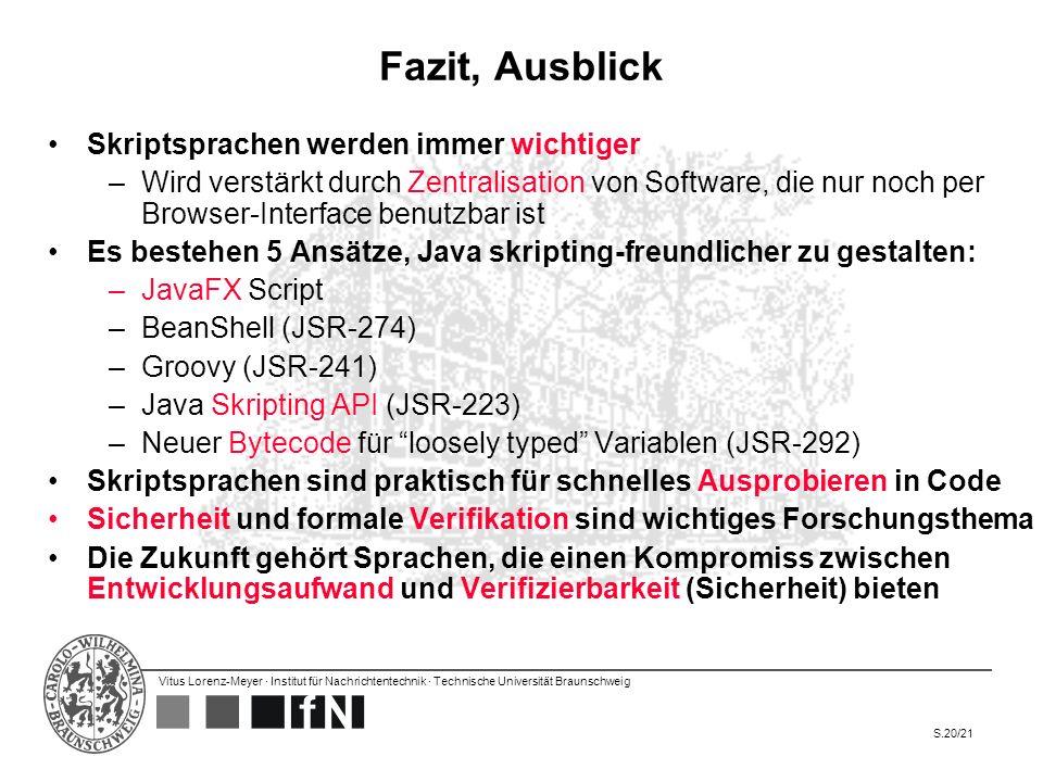 Vitus Lorenz-Meyer · Institut für Nachrichtentechnik · Technische Universität Braunschweig S.20/21 Fazit, Ausblick Skriptsprachen werden immer wichtig